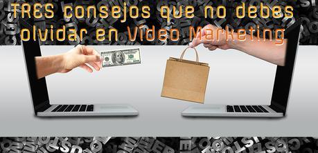 3 consejos video marketing BLOG POST IMAGE